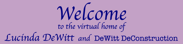 Welcome to the Virtual Home of Lucinda DeWitt and DeWitt DeConstruction